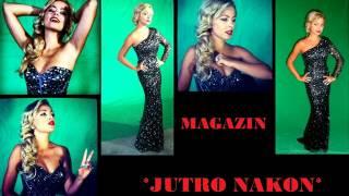 MAGAZIN - JUTRO NAKON (AUDIO 2012)