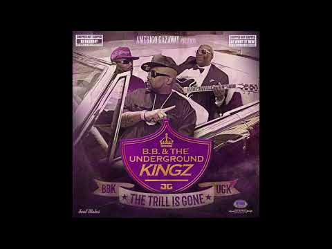 UGK & BB King - BB & The Underground Kingz: The Trill Is Gone (Chopped Not Slopped) (Full Album)