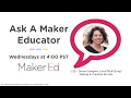 Ask a Maker Educator  - Making and Creative Re-Use