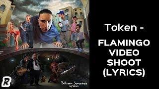 Token - Flamingo Video Shoot Lyrics