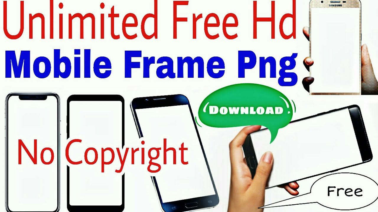 How to Get HD Quality Mobile Frame in PNG Format for Video Editing  Background MisterSingh1000