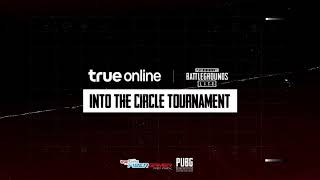 PUBG LITE INTO THE CIRCLE TOURNAMENT by True Online EP.1 Part2