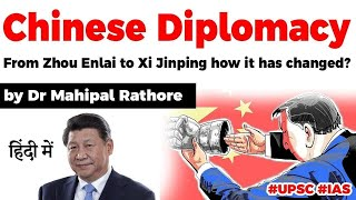 Chinese Diplomacy analysis, From Zhou Enlai to Xi Jinping how Chinese Diplomacy has changed?