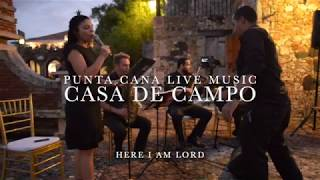 "ALTOS DE CHAVON Casa de Campo Wedding, ""Here I am Lord"""