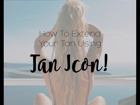 How To Extend Your Tan Using Tan Icon!