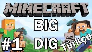 Minecraft: Big Dig #1 - Maden Bolluğu | Türkçe