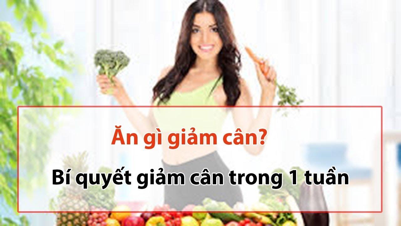 Giảm cân cấp tốc    Ăn gì để giảm cân trong 1 tuần?