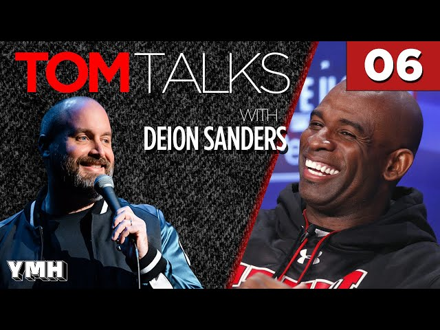 Tom Talks - Ep6 w/ Deion Sanders - HD