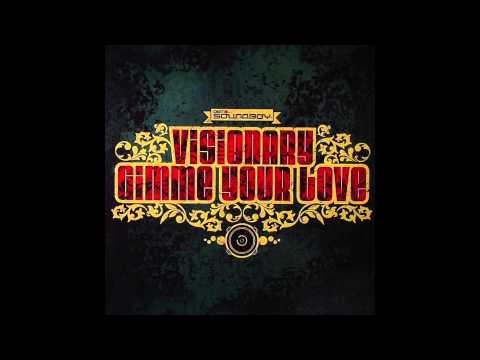 Visionary - Gimme Your Love
