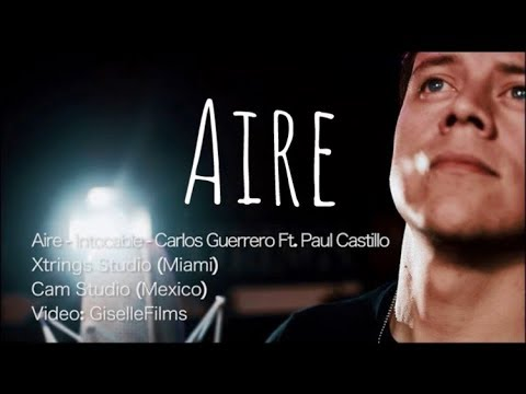 Intocable - Aire |  Carlos Guerrero ft. Paul Castillo