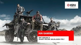 ign gaming mit vrunk a ghost recon wildlands től