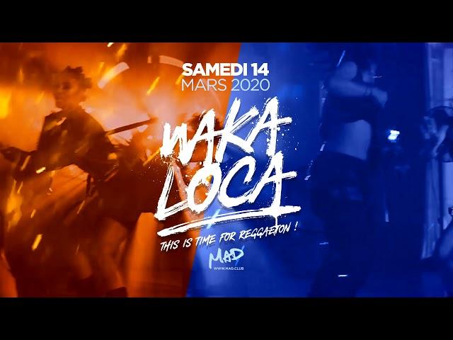 WAKA LOCA @ MAD Club - Samedi 14 mars 2020