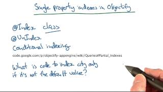 Suppressing Single Property Indexes Quiz - Developing Scalable Apps with Java