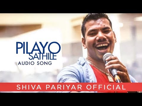Pilayo Saathile by Shiva Pariyar - New Nepali Song