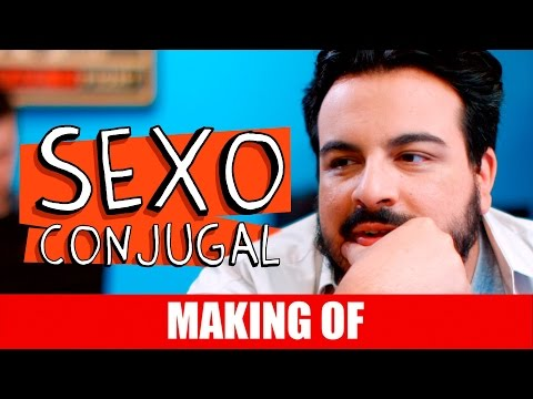 Making Of – Sexo Conjugal