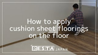 [DIY] How to apply cushion sheet floorings on the floor