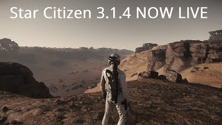 Star Citizen | 3.1.4 NOW LIVE - Patch Notes & State of The Game