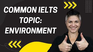 Common IELTS Topic  Environment; Simple Speaking Part 3 Strategy
