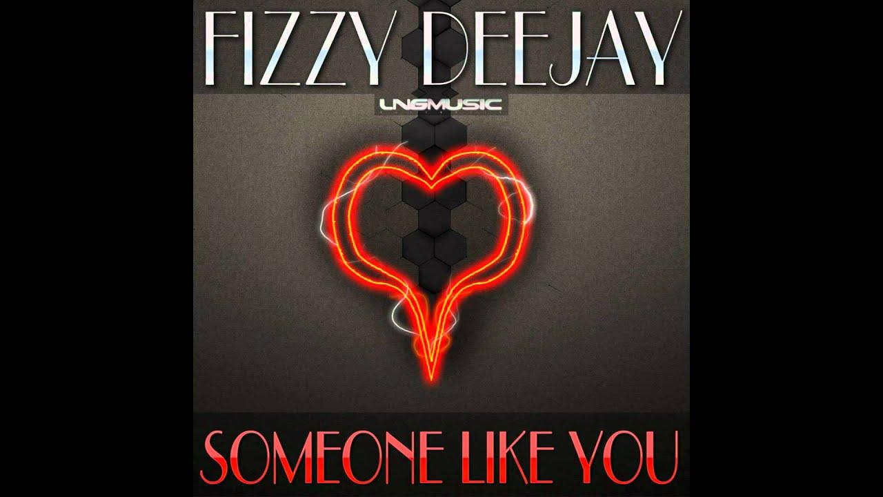 Fizzy Deejay - Someone Like You (Shane Deether Radio Edit)