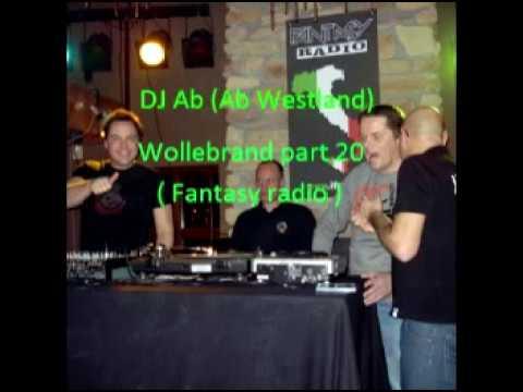 DJ Ab Ab Westland   Wollebrand part 20  Fantasy radio