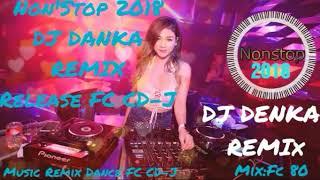 เพลงแดนซ์จีน 2018 『DeeJay Denka』& China mix l~Release FC CD-J [Mix:80]