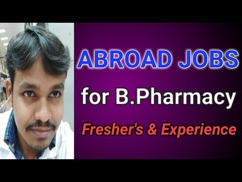Abroad Pharmacists Jobs for both B.Pharmacy Freshers and Experience