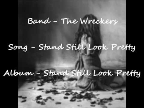 The Wreckers - Stand Still Look Pretty Lyrics