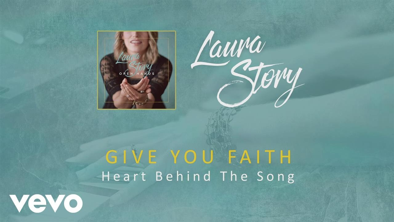 Laura Story - Give You Faith (Heart Behind The Song)