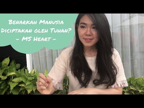 Benarkah Manusia Diciptakan Oleh Tuhan? - MS Heart / Maria Shandi (Eng Sub)