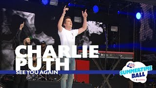 Charlie Puth - 'See You Again'  (Live At Capital's Summertime Ball 2017)