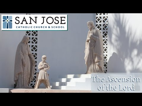 The Ascension Of The Lord - May 24, 2020 San Jose Catholic Church