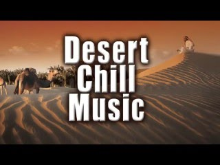 Arabian Desert Chill Music | Full Album
