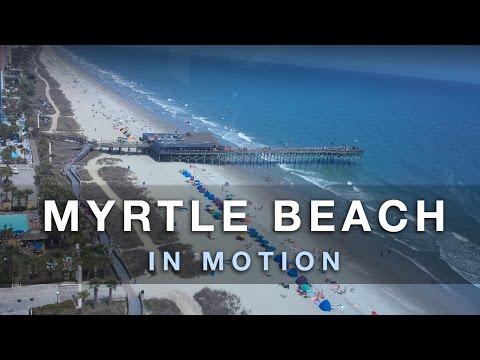 Myrtle Beach 2015 - In Motion (Montage)