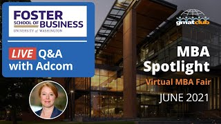 Foster Adcom Live Q\u0026A   Foster (Washington) MBA Admissions   #MBA Spotlight Fair June 2021
