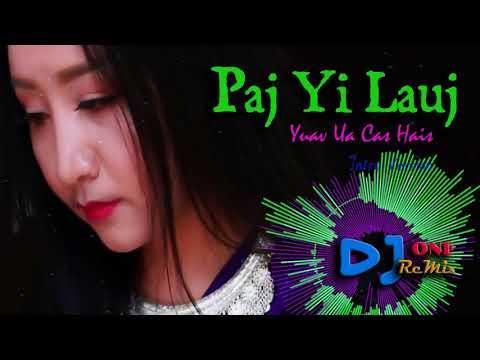 Paj Yi Lauj - Yuav Ua Cas Hais Remix 2018 (Intro-Version) By DJ ONE thumbnail