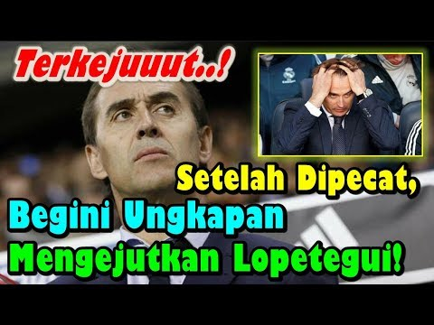 After being fired, this is the shocking expression of Lopetegui to Real Madrid!