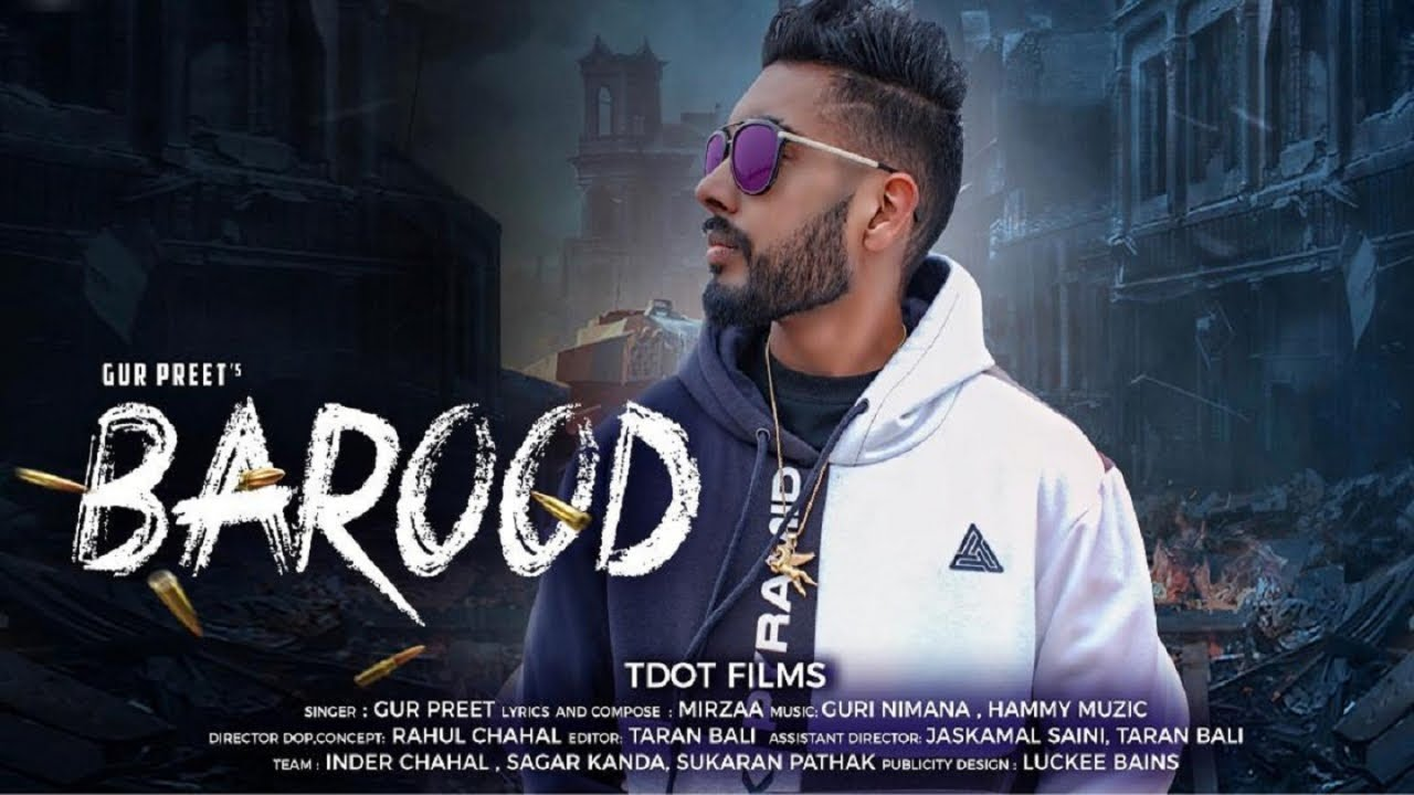 BAROOD - Gurpreet - New Punjabi Songs 2019 - Full HD ...