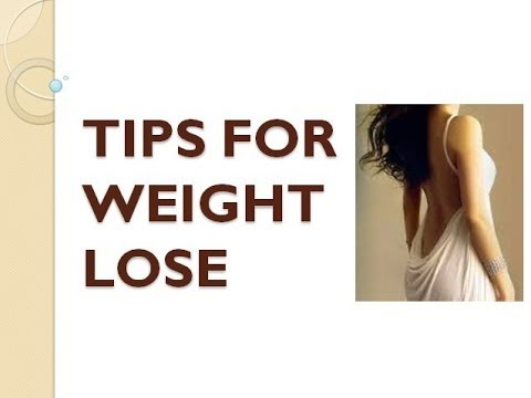 TIPS FOR WEIGHT LOSE