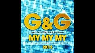 G&G feat. Gary Wright & Baby Brown - My My My (Coming Apart) 2K12 (Davis Redfield Remix Edit)