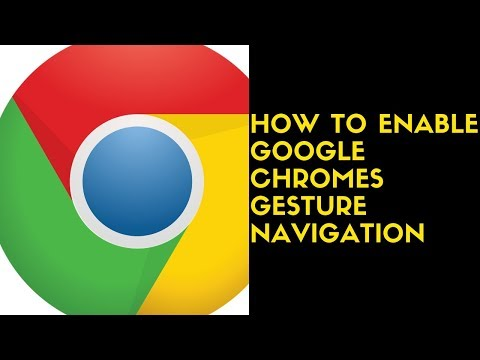 How To Enable Google Chrome's Hidden Gesture Navigation To Go Back And Forward
