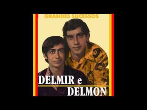 Delmir e Delmon   sempre fui eu