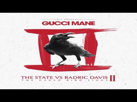 Gucci Mane - Threw With That Shit (The State vs. Radric Davis II: The Caged Bird Sings)