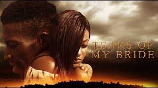 Tears Of My Bride [Part 1] - Latest 2017 Nigerian Nollywood Drama Movie English Full HD