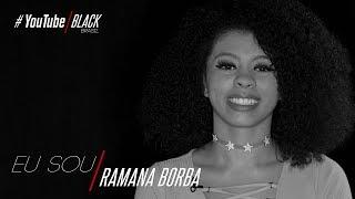 Baixar #YouTubeBlackBrasil   EU SOU Ramana Borba