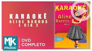 Aline Barros e Cia 2 - KARAOKÊ (DVD COMPLETO COM LETRA)