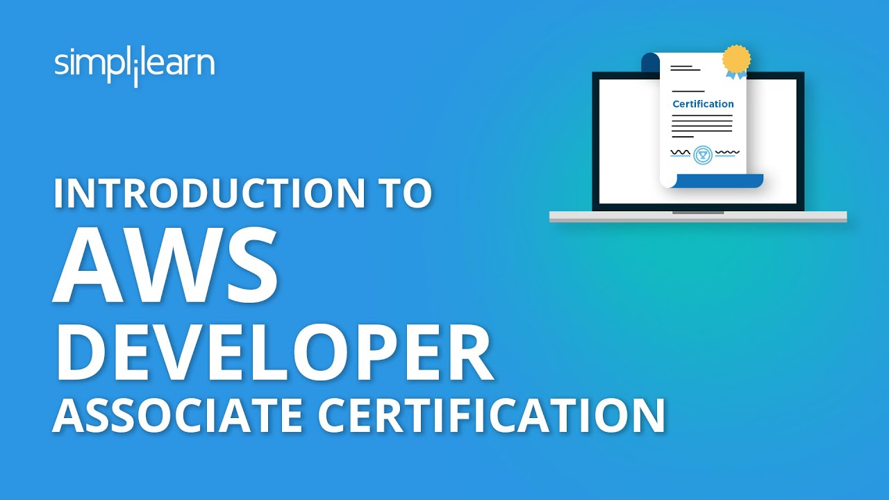 Introduction To AWS Developer Associate Certification | Simplilearn