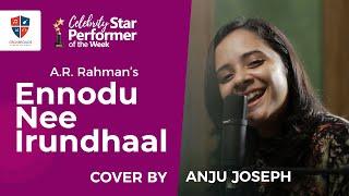 Ennodu Nee Irundhaal - Song Cover by ANJU JOSEPH   Crossroads Celebrity Star Performer of the Week
