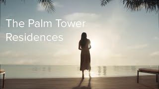 The Palm Tower Residences – Where the island meets the sky