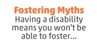 Fostering myths - having a disability means you won't be able to foster... thumbnail