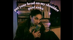 Put Your Head On My Shoulder by Paul Anka (Cover) by Sara King
